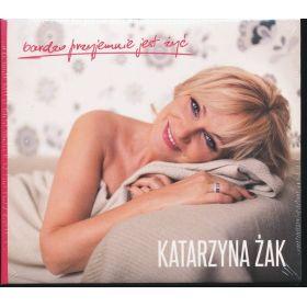 Katarzyna Żak - Bardzo Przyjemnie Jest Żyć