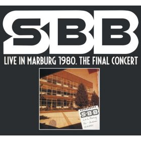 SBB - Live In Marburg 1980. The Final Concert