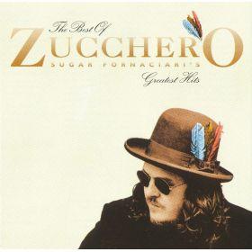 Zucchero - The Best Of Zucchero Sugar Fornaciaris Greatest Hits