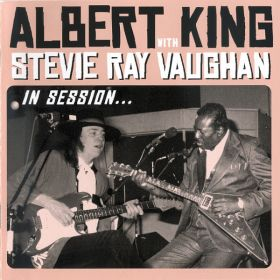 Albert King With Stevie Ray Vaughan - In Session...