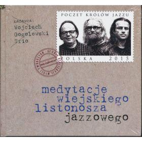 Wojciech Gogolewski Trio - Medytacje Wiejskiego Listonosza Jazzowego