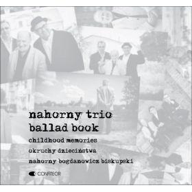 Nahorny Trio - Ballad Book. Childhood Memories. Okruchy Dzieciństwa