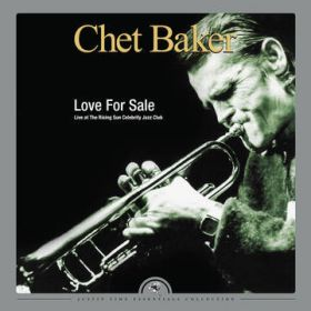 Chet Baker - Love For Sale: Live at the Rising Sun Celebrity Club