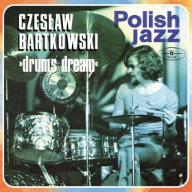 Czesław Bartkowski - Drums Dream