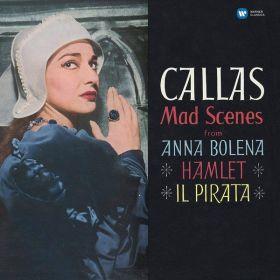 Callas - Mad Scenes From Anna Bolena · Hamlet · Il Pirata