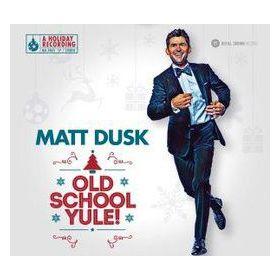 Matt Dusk - Old School Yule!