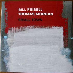 Bill Frisell / Thomas Morgan (4) - Small Town