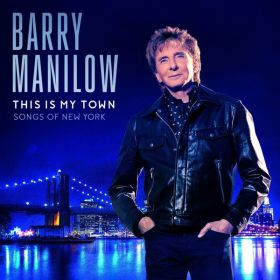 Barry Manilow - This Is My Town Songs Of New York