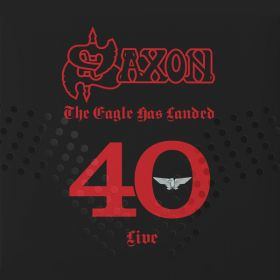 Saxon - The Eagle Has Landed 40 Live