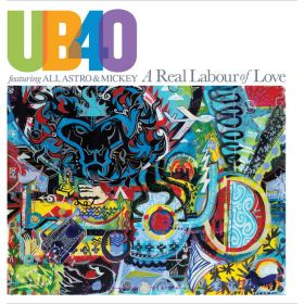 UB40 (2) Featuring Ali, Astro Mickey - A Real Labour Of Love