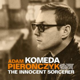 Adam Pierończyk - Komeda - The Innocent Sorcerer