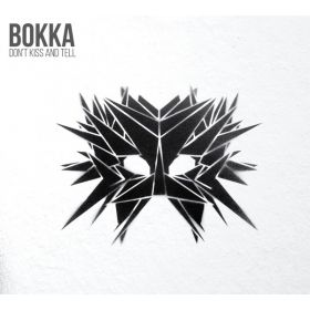 Bokka - Dont Kiss And Tell
