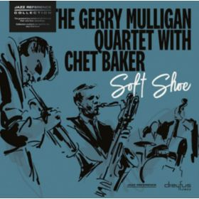 The Gerry Mulligan Quartet With Chet Baker - Soft Shoe