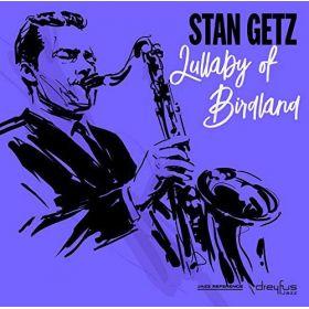 Stan Getz - Lullaby Of Birdland