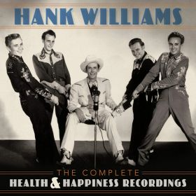 Hank Williams - The Complete Health Happiness Recordings