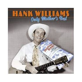 Hank Williams - Only Mothers Best