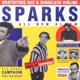 Sparks - Gratuitous Sax Senseless Violins