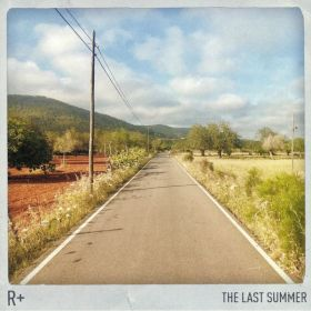 R+ - The Last Summer
