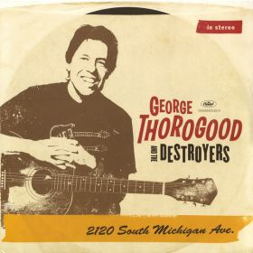 George Thorogood The Destroyers - 2120 South Michigan Ave.
