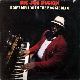 Big Joe Duskin - Dont Mess With The Boogie Man