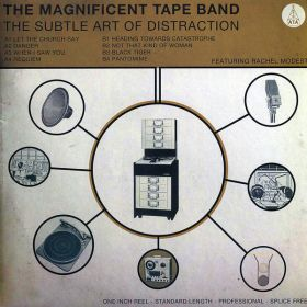Magnificent Tape Band, The - The Subtle Art Of Distraction