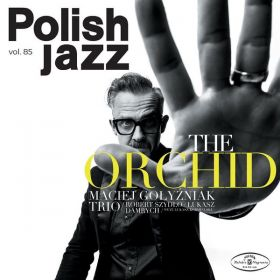 Maciej Gołyźniak Trio - The Orchid
