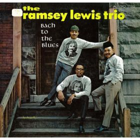 The Ramsey Lewis Trio - Bach To The Blues
