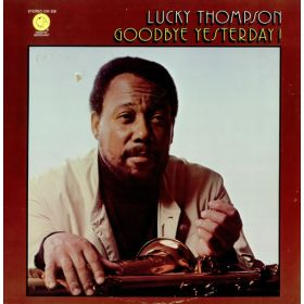 Lucky Thompson - Goodbye Yesterday!