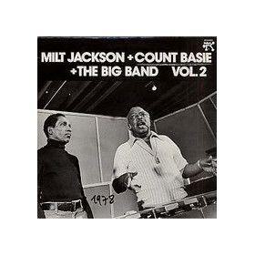 Milt Jackson + Count Basie + The Big Band - Milt Jackson + Count Basie + The Big Band Vol. 2