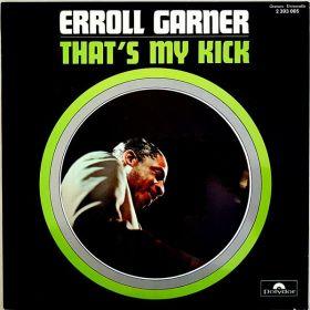 Erroll Garner - Thats My Kick