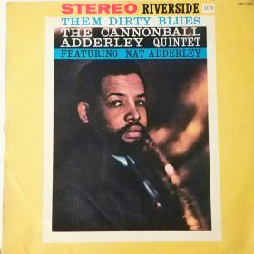 The Cannonball Adderley Quintet - Them Dirty Blues