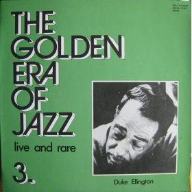 Duke Ellington - The Golden Era Of Jazz 3. - Live And Rare