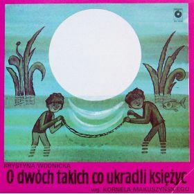 Krystyna Wodnicka - O Dwóch Takich Co Ukradli Księżyc