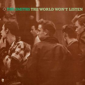 The Smiths - The World Wont Listen