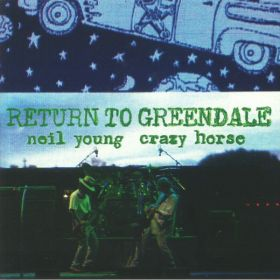 Neil Young Crazy Horse - Return To Greendale