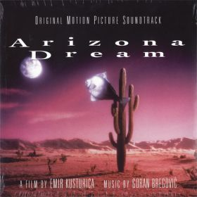 Goran Bregović - Arizona Dream (Original Motion Picture Soundtrack)