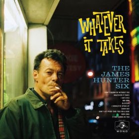 The James Hunter Six - Whatever It Takes
