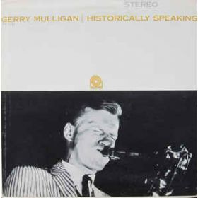 Gerry Mulligan – Historically Speaking (Vinyl)