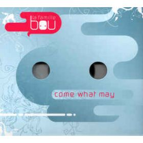 La Famille Bou – Come What May (2008, Digipak, CD)