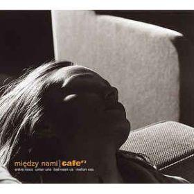 Między Nami Cafe 3 (2003, CD)