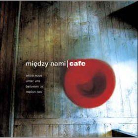 Między Nami | Cafe 1 (2001, CD)