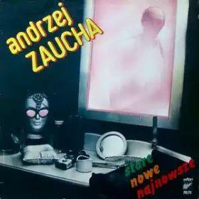 Andrzej Zaucha – Stare, Nowe I Najnowsze (1987, Vinyl)