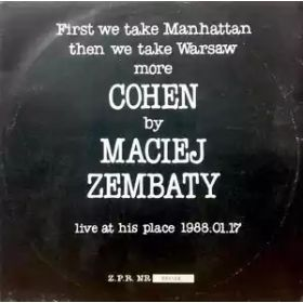 Maciej Zembaty – First We Take Manhattan Then We Take Warsaw - More Leonard Cohen By Maciej Zembaty (1988, Vinyl)
