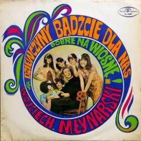 Wojciech Młynarski – Dziewczyny Bądźcie Dla Nas Dobre Na Wiosnę (1968, Blue labels, Vinyl)