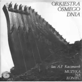 Orkiestra Ósmego Dnia, Jan A.P. Kaczmarek – Muzyka Na Koniec (1984, Vinyl)