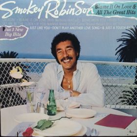 Smokey Robinson - Blame It On Love & All The Great Hits (1983, Vinyl)