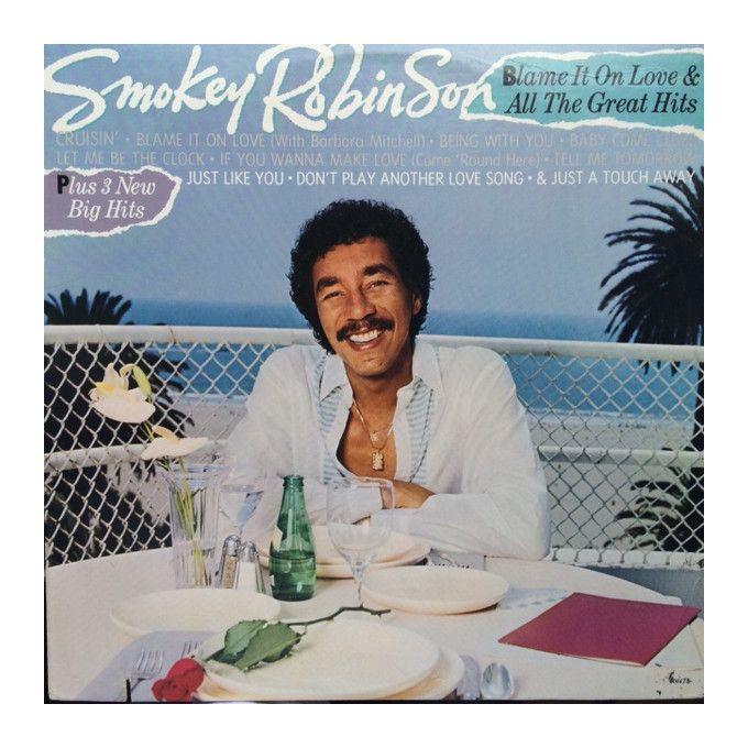 Smokey Robinson - Blame It On Love & All The Great Hits (1983, Vinyl)