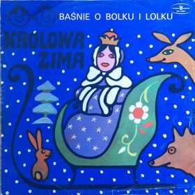 Leszek Mech , Władysław Nehrebecki - Baśnie O Bolku I Lolku - Królowa Zima (1976, Blue Labels, Vinyl)