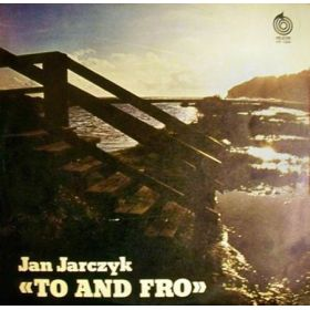 Jan Jarczyk - To And Fro (1981, Vinyl)