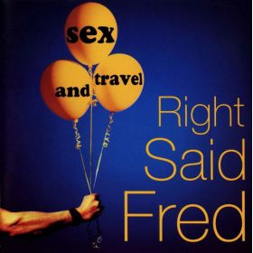Right Said Fred - Sex And Travel (1993, CD)